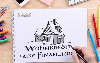 Wohnkredit – faire Finanzierung